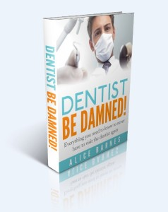 Dentist be Damned! a Cure tooth decay book